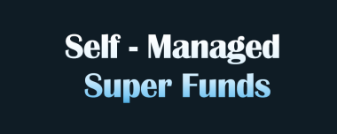 Self - Managed Super Funds